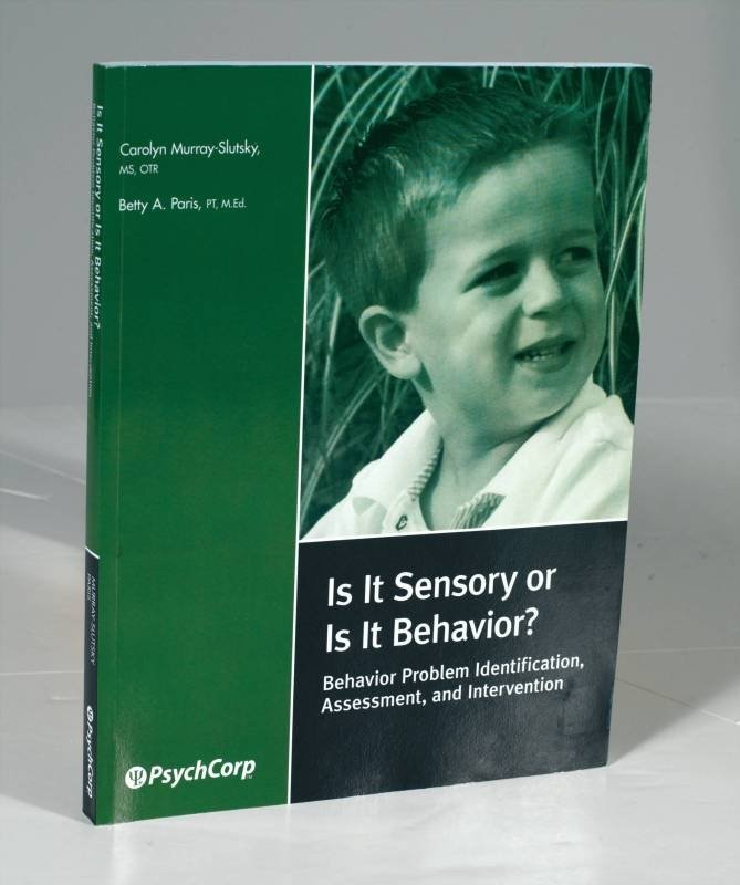 Is It Sensory Or Is It Behavior? Book